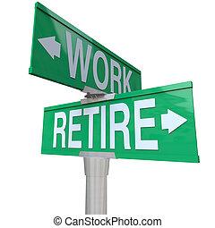 выход на пенсию, за работой, решение, выходить на пенсию, -, держать, улица, знак, или