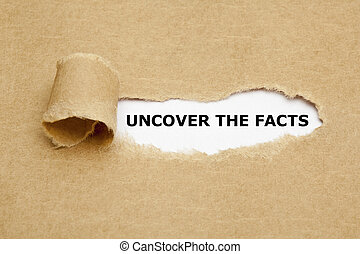 facts, uncover